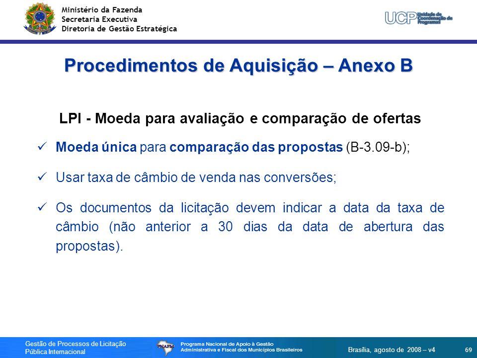Ministério da Fazenda Secretaria Executiva Diretoria de Gestão Estratégica 69 Gestão de Processos de Licitação Pública Internacional Brasília, agosto