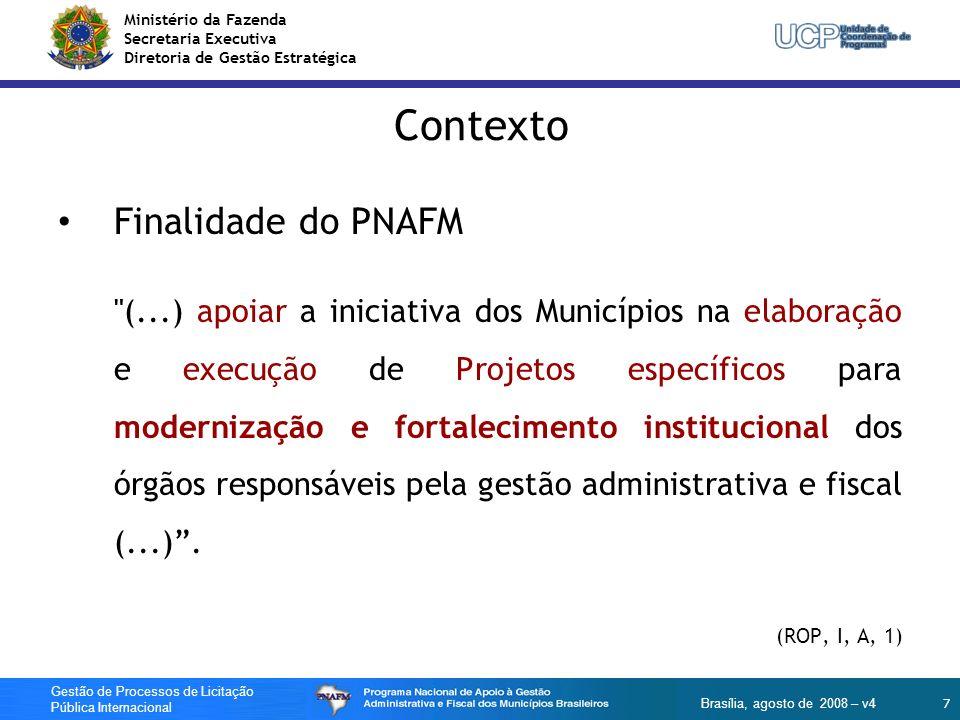 Ministério da Fazenda Secretaria Executiva Diretoria de Gestão Estratégica 7 Gestão de Processos de Licitação Pública Internacional Brasília, agosto d