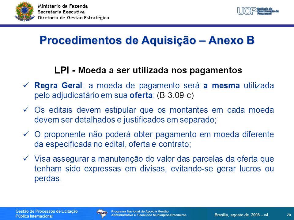 Ministério da Fazenda Secretaria Executiva Diretoria de Gestão Estratégica 70 Gestão de Processos de Licitação Pública Internacional Brasília, agosto