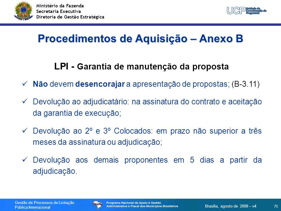 Ministério da Fazenda Secretaria Executiva Diretoria de Gestão Estratégica 71 Gestão de Processos de Licitação Pública Internacional Brasília, agosto