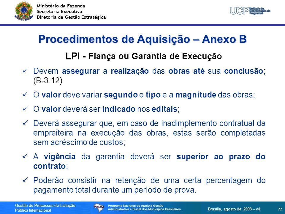 Ministério da Fazenda Secretaria Executiva Diretoria de Gestão Estratégica 72 Gestão de Processos de Licitação Pública Internacional Brasília, agosto