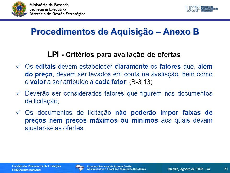 Ministério da Fazenda Secretaria Executiva Diretoria de Gestão Estratégica 73 Gestão de Processos de Licitação Pública Internacional Brasília, agosto