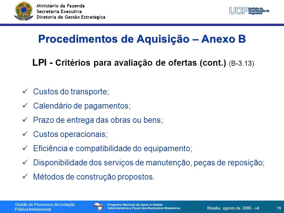 Ministério da Fazenda Secretaria Executiva Diretoria de Gestão Estratégica 74 Gestão de Processos de Licitação Pública Internacional Brasília, agosto