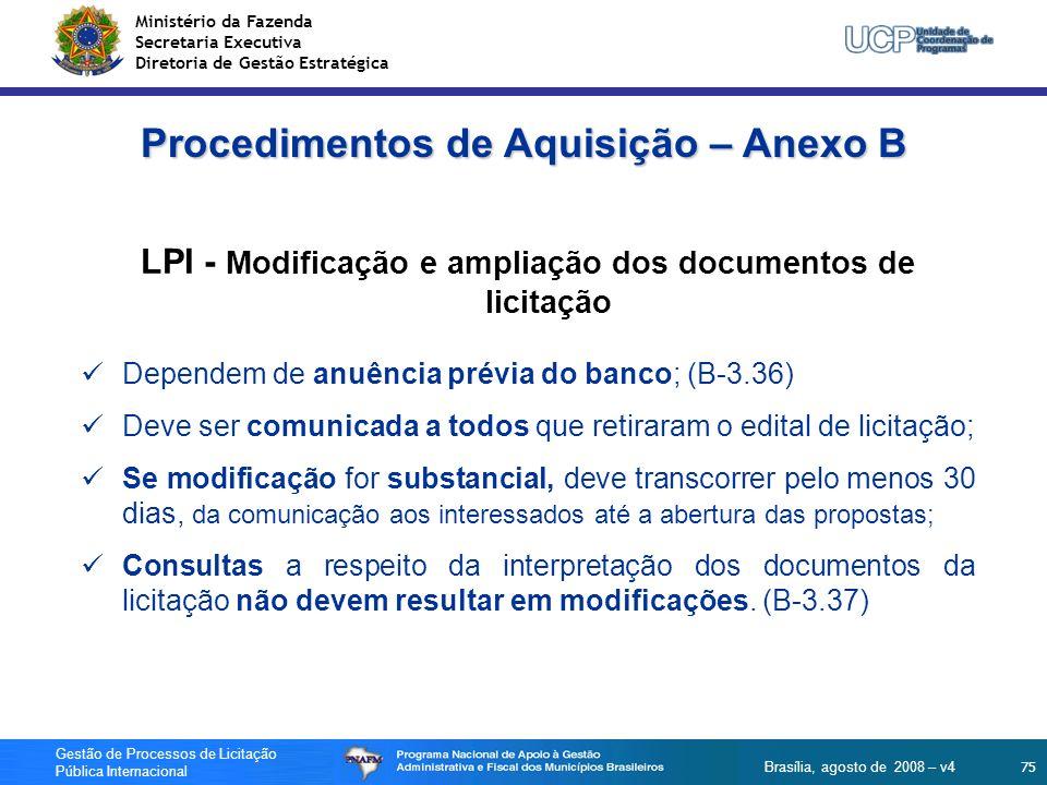 Ministério da Fazenda Secretaria Executiva Diretoria de Gestão Estratégica 75 Gestão de Processos de Licitação Pública Internacional Brasília, agosto