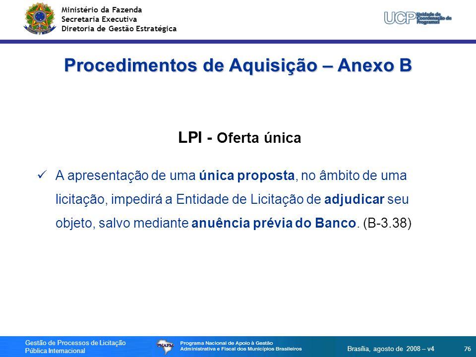 Ministério da Fazenda Secretaria Executiva Diretoria de Gestão Estratégica 76 Gestão de Processos de Licitação Pública Internacional Brasília, agosto
