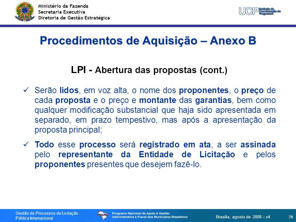 Ministério da Fazenda Secretaria Executiva Diretoria de Gestão Estratégica 78 Gestão de Processos de Licitação Pública Internacional Brasília, agosto
