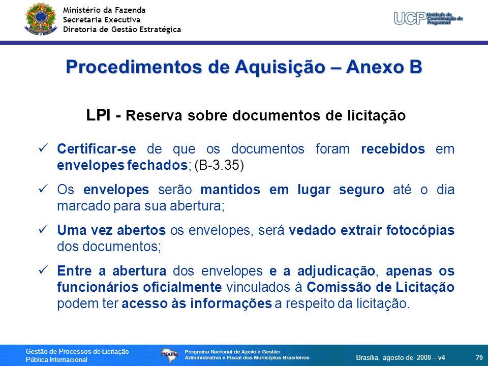 Ministério da Fazenda Secretaria Executiva Diretoria de Gestão Estratégica 79 Gestão de Processos de Licitação Pública Internacional Brasília, agosto