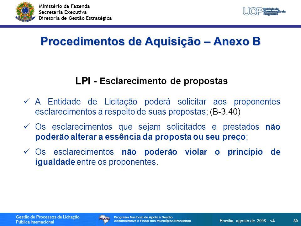 Ministério da Fazenda Secretaria Executiva Diretoria de Gestão Estratégica 80 Gestão de Processos de Licitação Pública Internacional Brasília, agosto