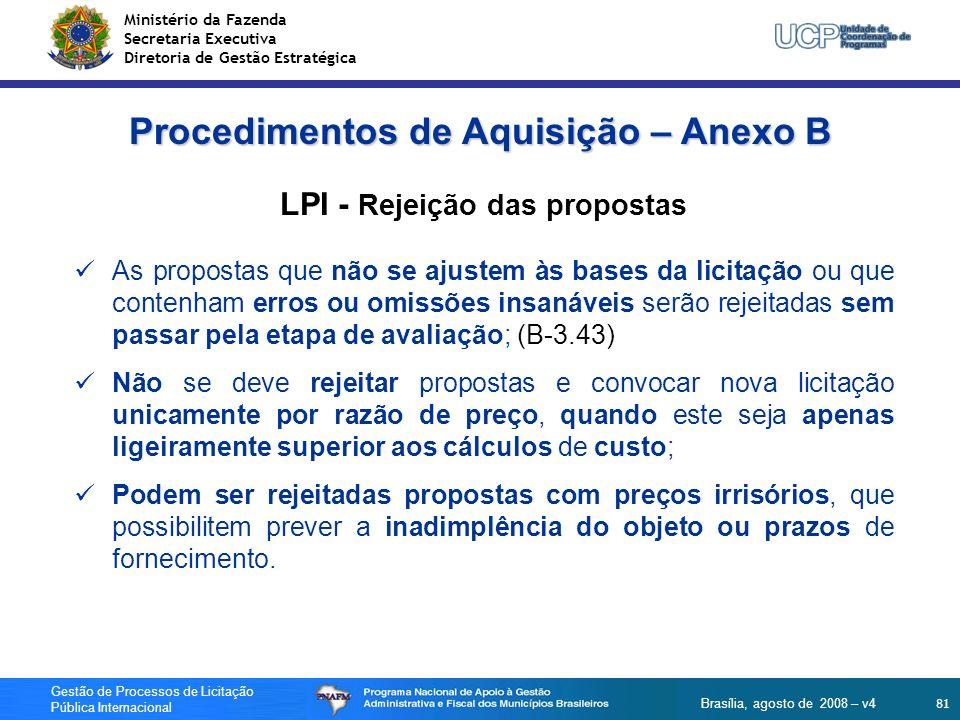 Ministério da Fazenda Secretaria Executiva Diretoria de Gestão Estratégica 81 Gestão de Processos de Licitação Pública Internacional Brasília, agosto