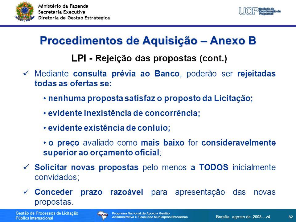 Ministério da Fazenda Secretaria Executiva Diretoria de Gestão Estratégica 82 Gestão de Processos de Licitação Pública Internacional Brasília, agosto
