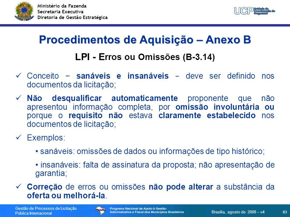 Ministério da Fazenda Secretaria Executiva Diretoria de Gestão Estratégica 83 Gestão de Processos de Licitação Pública Internacional Brasília, agosto