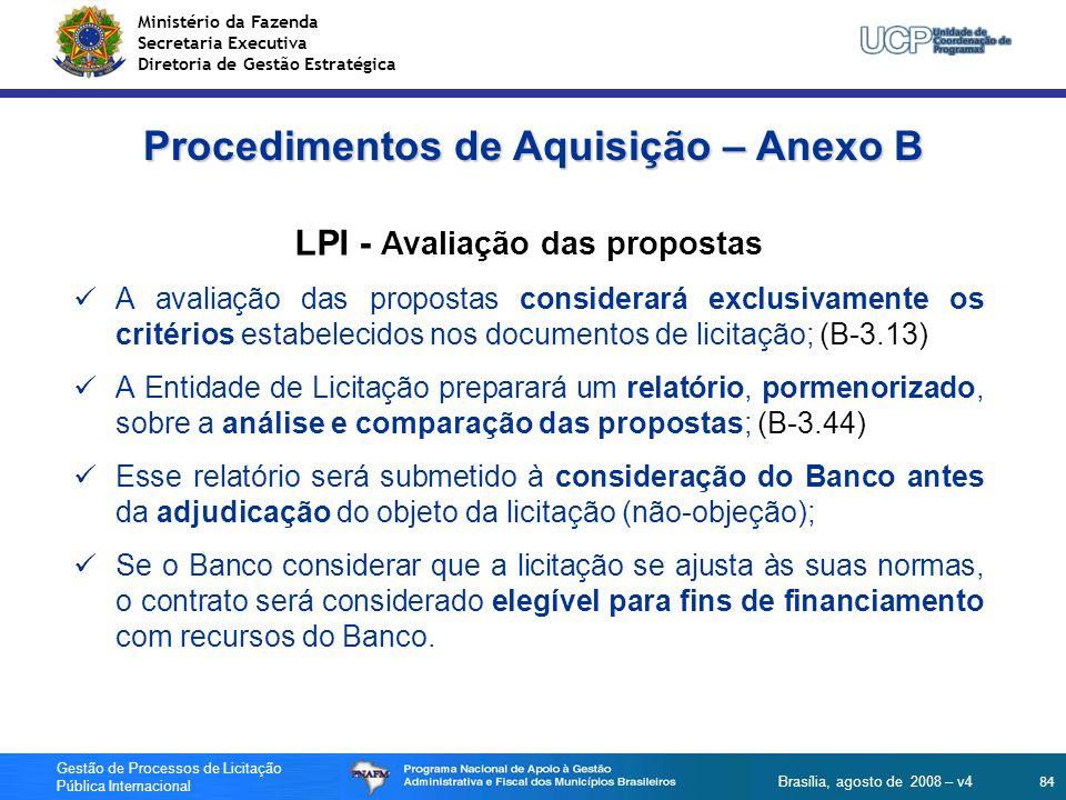 Ministério da Fazenda Secretaria Executiva Diretoria de Gestão Estratégica 84 Gestão de Processos de Licitação Pública Internacional Brasília, agosto