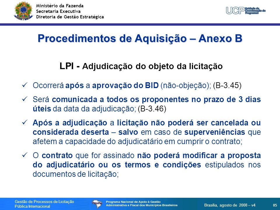 Ministério da Fazenda Secretaria Executiva Diretoria de Gestão Estratégica 85 Gestão de Processos de Licitação Pública Internacional Brasília, agosto