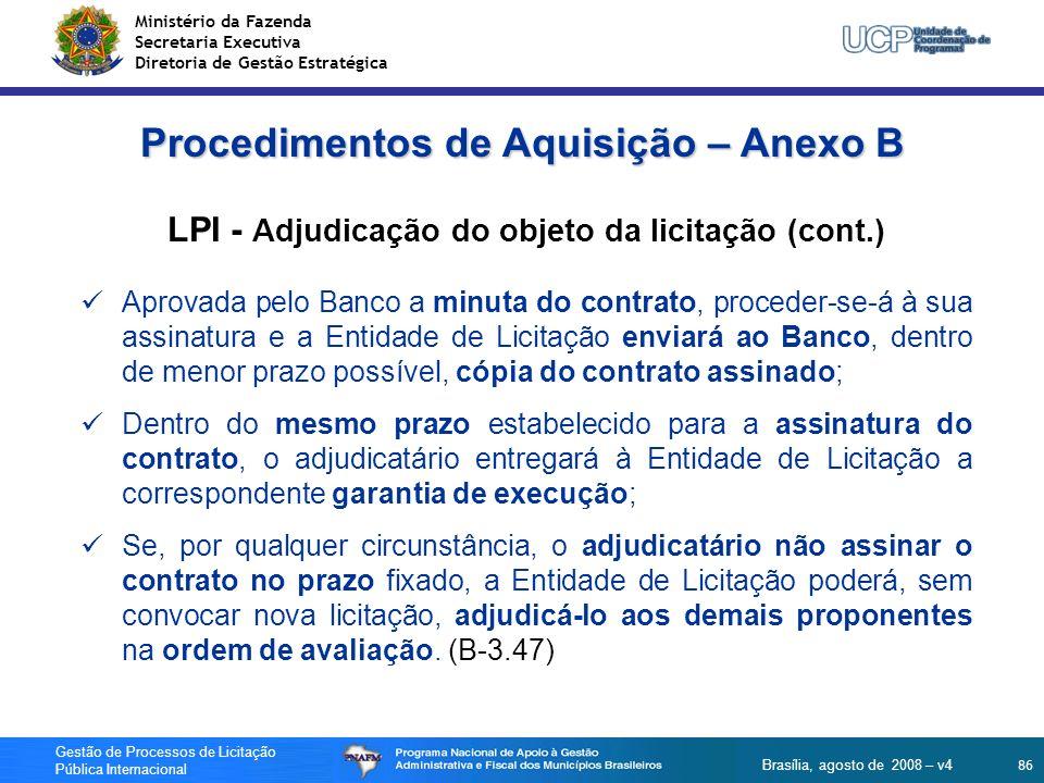 Ministério da Fazenda Secretaria Executiva Diretoria de Gestão Estratégica 86 Gestão de Processos de Licitação Pública Internacional Brasília, agosto