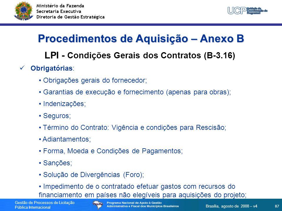 Ministério da Fazenda Secretaria Executiva Diretoria de Gestão Estratégica 87 Gestão de Processos de Licitação Pública Internacional Brasília, agosto