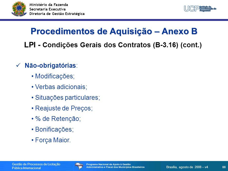 Ministério da Fazenda Secretaria Executiva Diretoria de Gestão Estratégica 88 Gestão de Processos de Licitação Pública Internacional Brasília, agosto