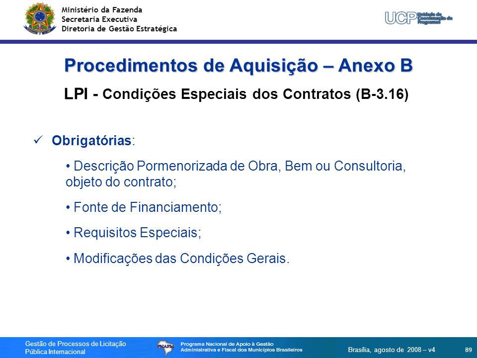 Ministério da Fazenda Secretaria Executiva Diretoria de Gestão Estratégica 89 Gestão de Processos de Licitação Pública Internacional Brasília, agosto