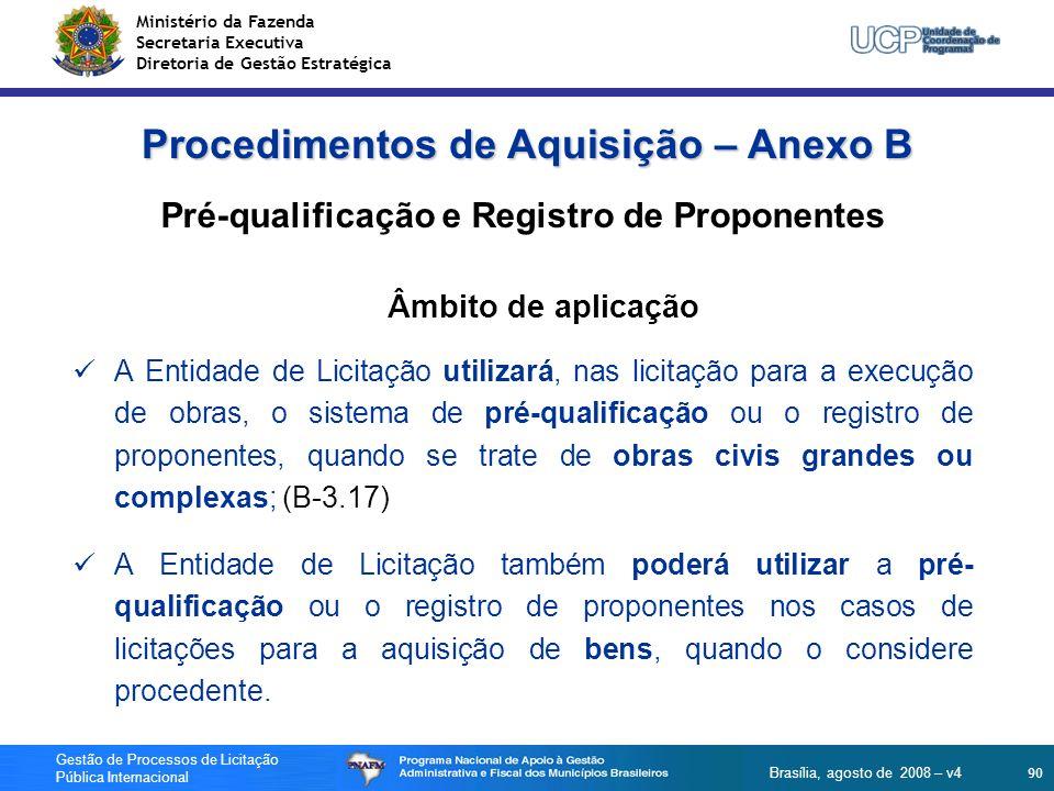 Ministério da Fazenda Secretaria Executiva Diretoria de Gestão Estratégica 90 Gestão de Processos de Licitação Pública Internacional Brasília, agosto