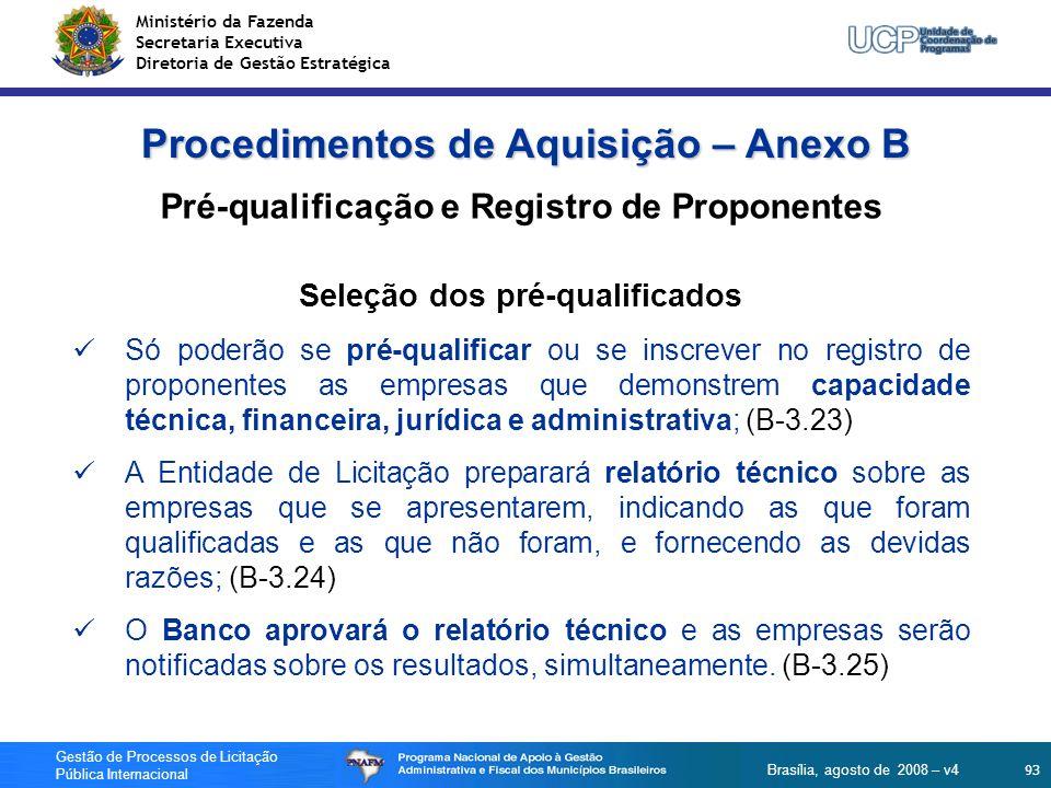 Ministério da Fazenda Secretaria Executiva Diretoria de Gestão Estratégica 93 Gestão de Processos de Licitação Pública Internacional Brasília, agosto