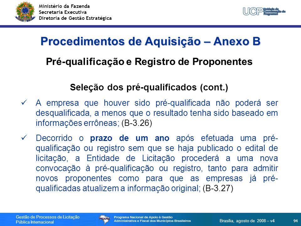 Ministério da Fazenda Secretaria Executiva Diretoria de Gestão Estratégica 94 Gestão de Processos de Licitação Pública Internacional Brasília, agosto
