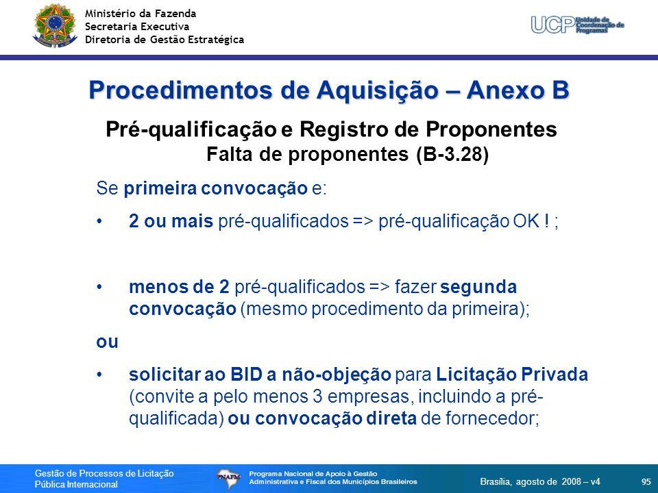 Ministério da Fazenda Secretaria Executiva Diretoria de Gestão Estratégica 95 Gestão de Processos de Licitação Pública Internacional Brasília, agosto