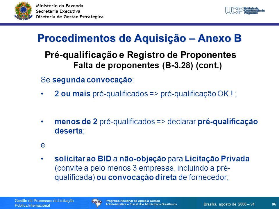 Ministério da Fazenda Secretaria Executiva Diretoria de Gestão Estratégica 96 Gestão de Processos de Licitação Pública Internacional Brasília, agosto