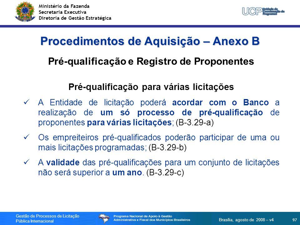 Ministério da Fazenda Secretaria Executiva Diretoria de Gestão Estratégica 97 Gestão de Processos de Licitação Pública Internacional Brasília, agosto