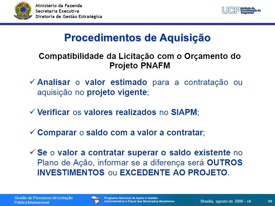 Ministério da Fazenda Secretaria Executiva Diretoria de Gestão Estratégica 99 Gestão de Processos de Licitação Pública Internacional Brasília, agosto
