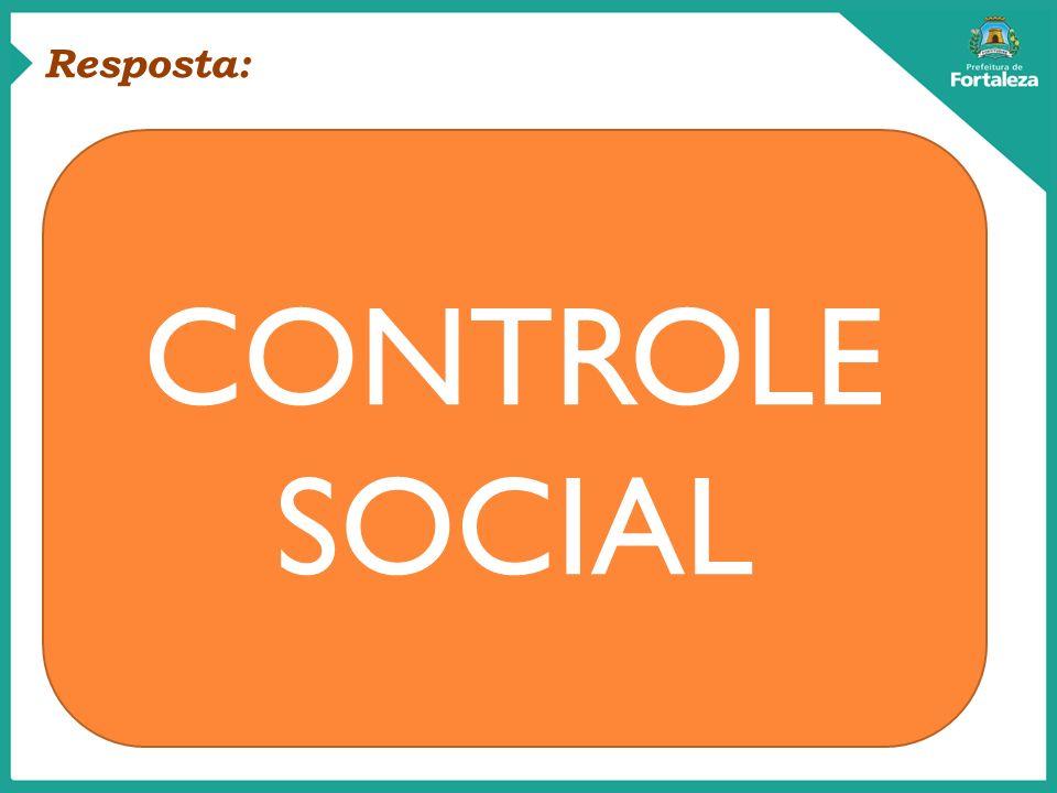 Resposta: Pessoas InovaçãoIntegração CONTROLE SOCIAL
