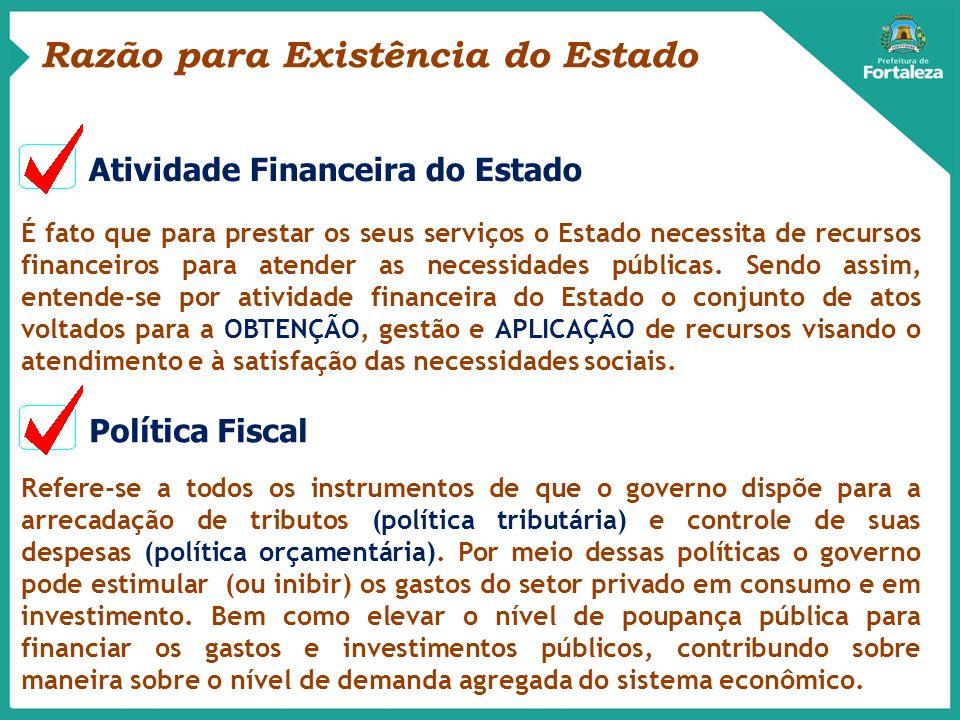 É fato que para prestar os seus serviços o Estado necessita de recursos financeiros para atender as necessidades públicas. Sendo assim, entende-se por