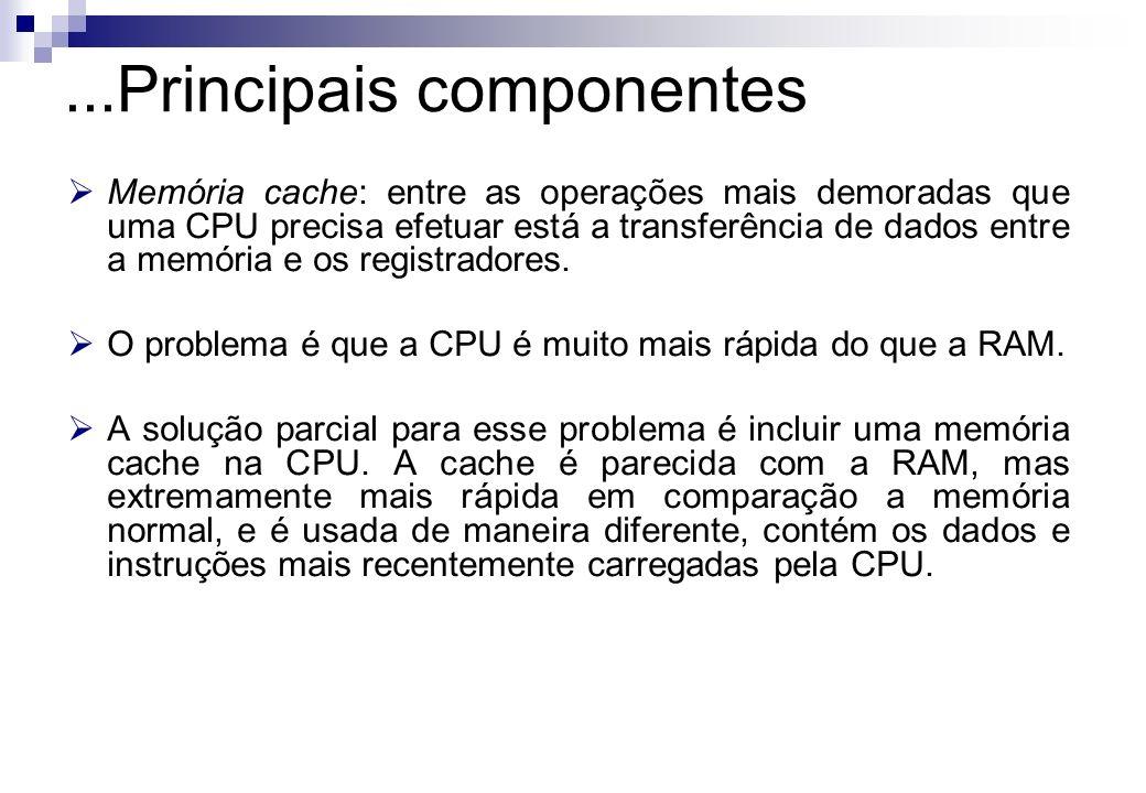 Memória cache: entre as operações mais demoradas que uma CPU precisa efetuar está a transferência de dados entre a memória e os registradores. O probl