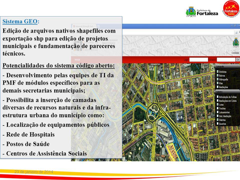 23 de janeiro de 2014 Sistema GEO: Edição de arquivos nativos shapefiles com exportação shp para edição de projetos municipais e fundamentação de pare