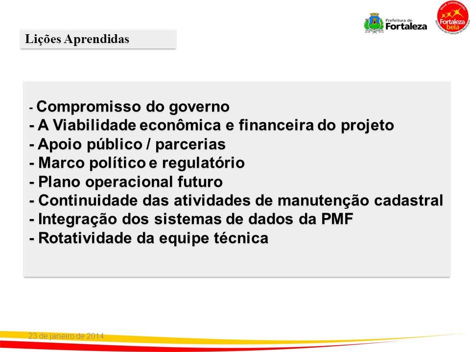 23 de janeiro de 2014 - Compromisso do governo - A Viabilidade econômica e financeira do projeto - Apoio público / parcerias - Marco político e regula