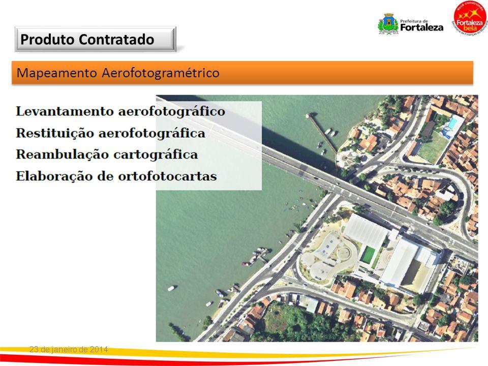 Mapeamento Aerofotogramétrico Produto Contratado 23 de janeiro de 2014