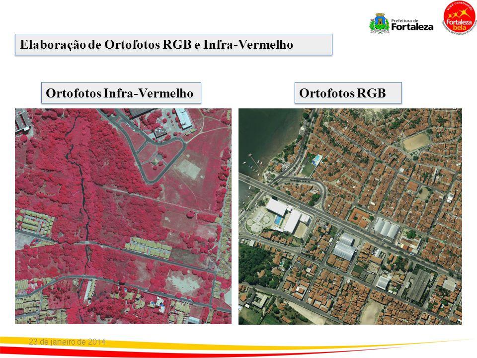 23 de janeiro de 2014 Elaboração de Ortofotos RGB e Infra-Vermelho Ortofotos Infra-Vermelho Ortofotos RGB