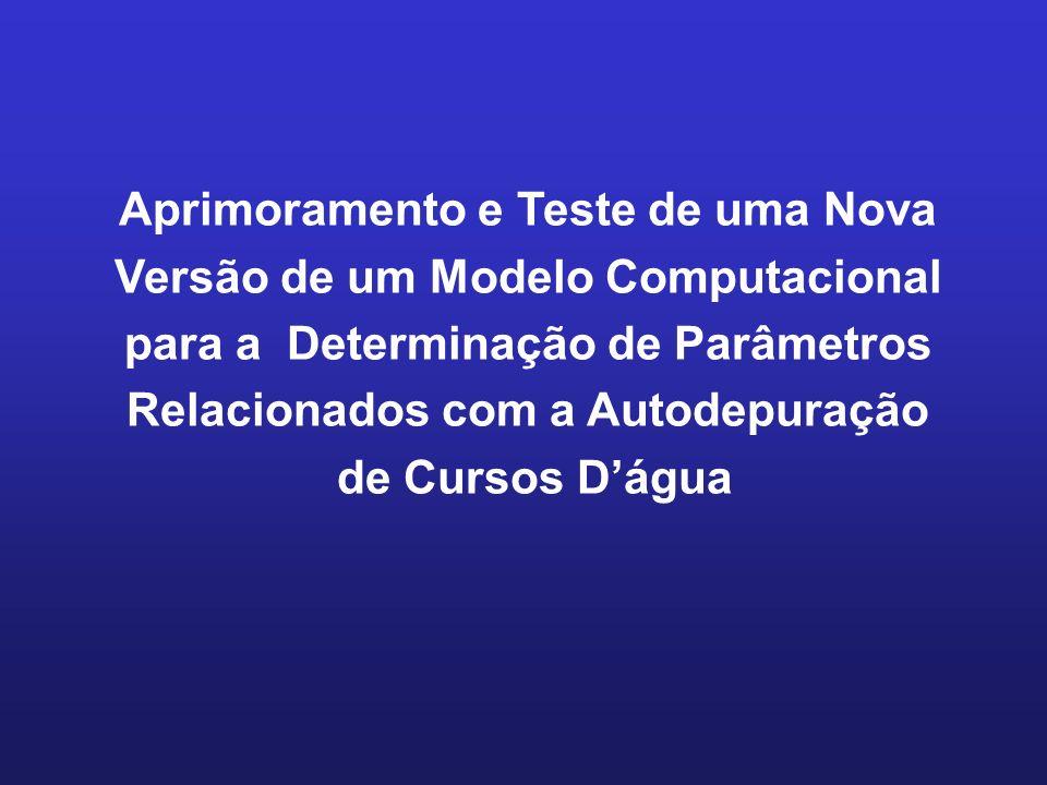 Aprimoramento e Teste de uma Nova Versão de um Modelo Computacional para a Determinação de Parâmetros Relacionados com a Autodepuração de Cursos Dágua