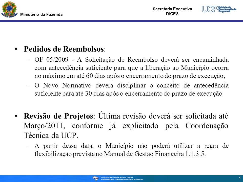 Ministério da Fazenda Secretaria Executiva DIGES Pedidos de Reembolsos: –OF 05/2009 - A Solicitação de Reembolso deverá ser encaminhada com antecedênc