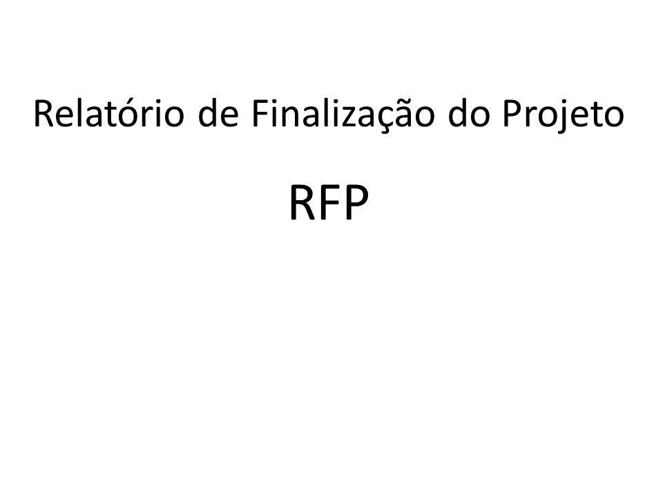 Relatório de Finalização do Projeto RFP