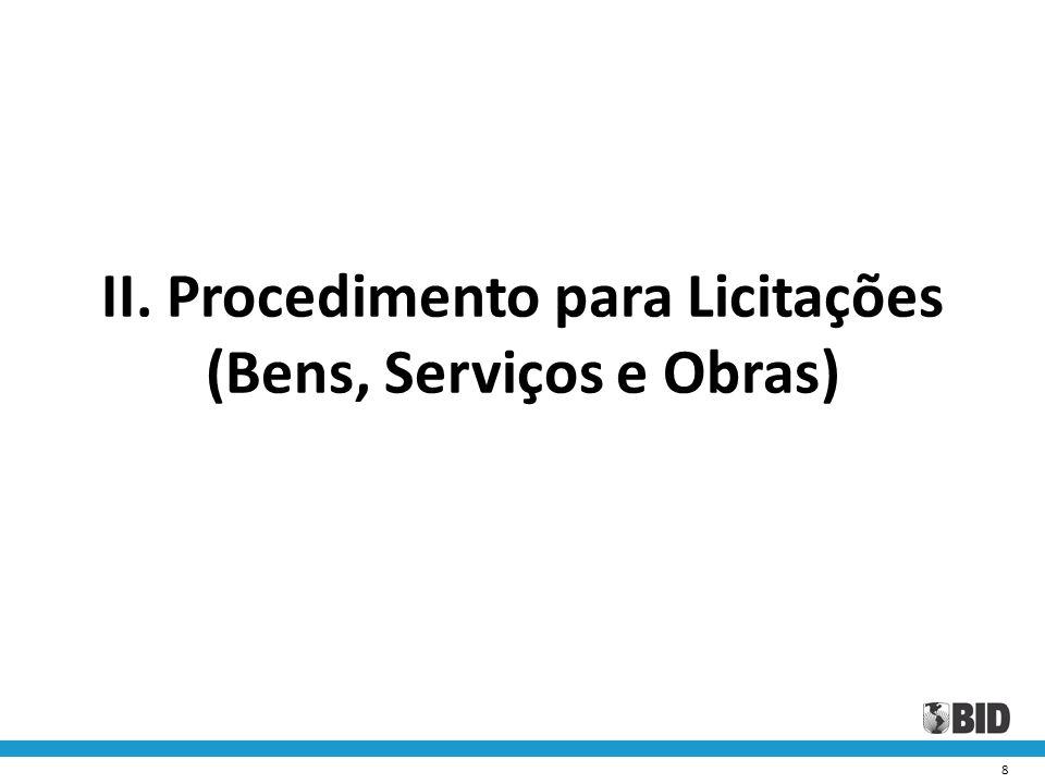 8 II. Procedimento para Licitações (Bens, Serviços e Obras)