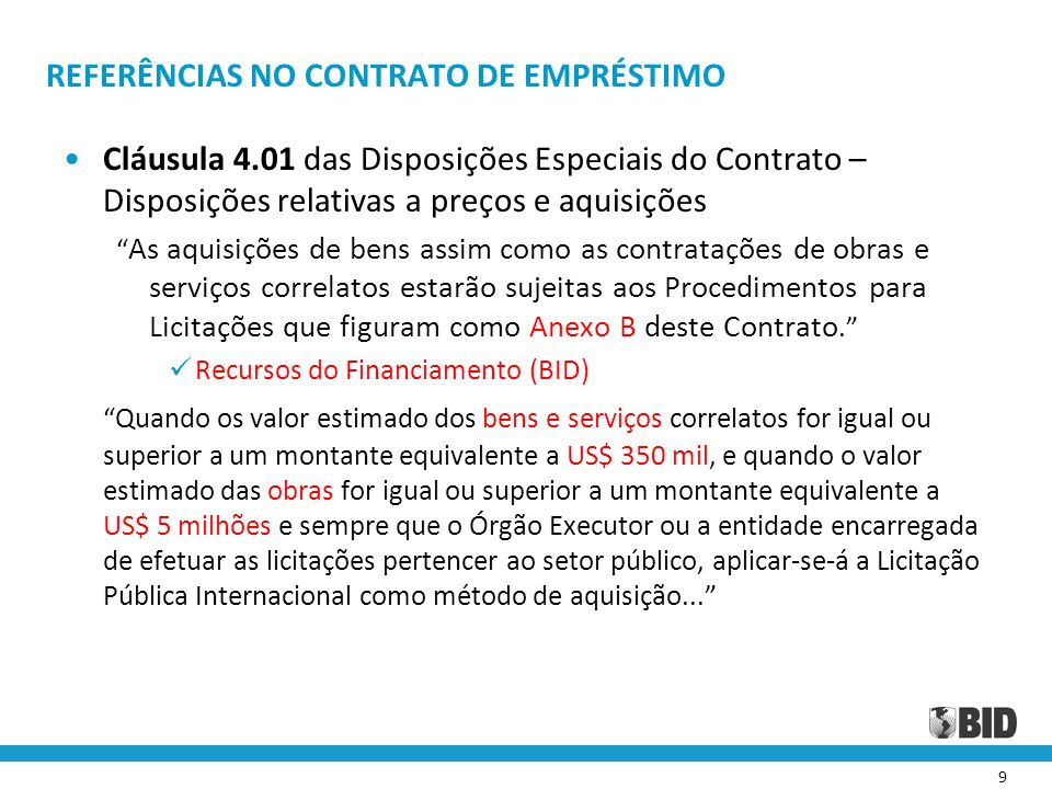 9 REFERÊNCIAS NO CONTRATO DE EMPRÉSTIMO Cláusula 4.01 das Disposições Especiais do Contrato – Disposições relativas a preços e aquisições As aquisiçõe
