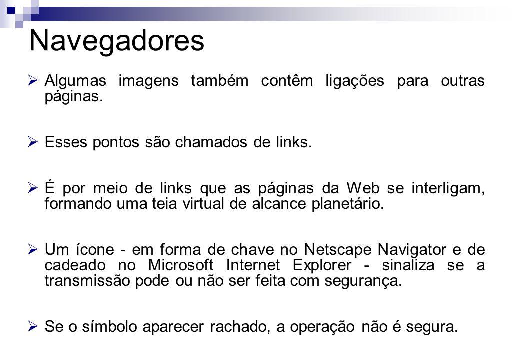 Algumas imagens também contêm ligações para outras páginas. Esses pontos são chamados de links. É por meio de links que as páginas da Web se interliga