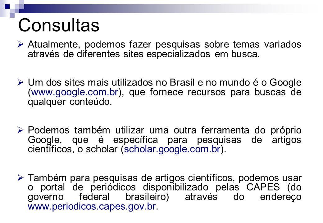 Atualmente, podemos fazer pesquisas sobre temas variados através de diferentes sites especializados em busca. Um dos sites mais utilizados no Brasil e