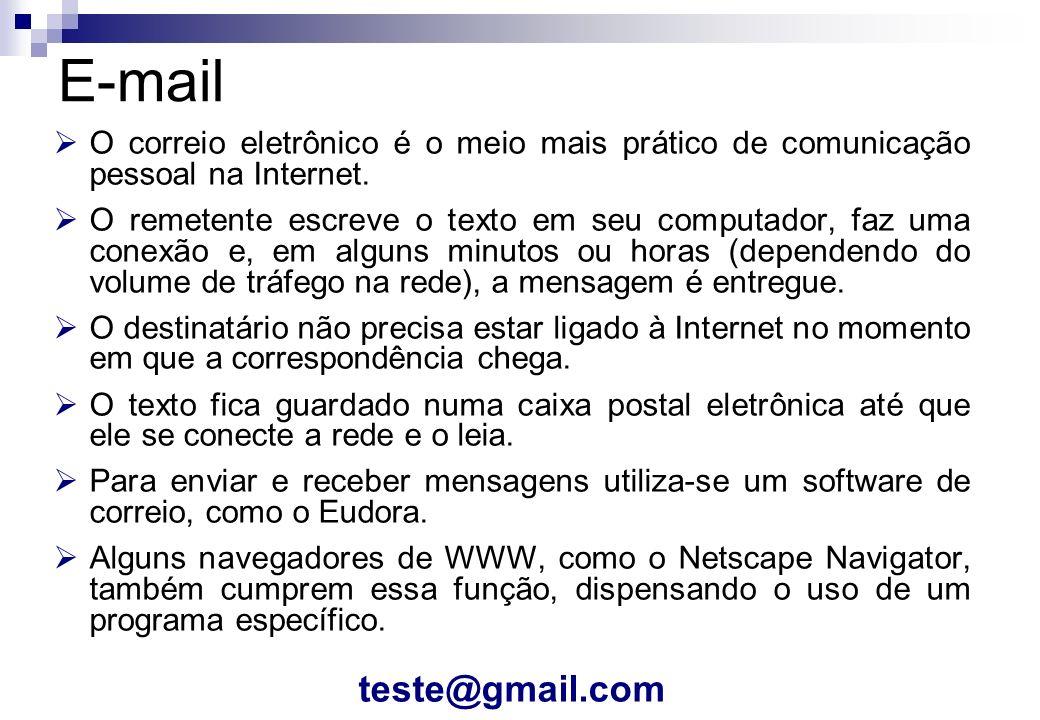 O correio eletrônico é o meio mais prático de comunicação pessoal na Internet. O remetente escreve o texto em seu computador, faz uma conexão e, em al