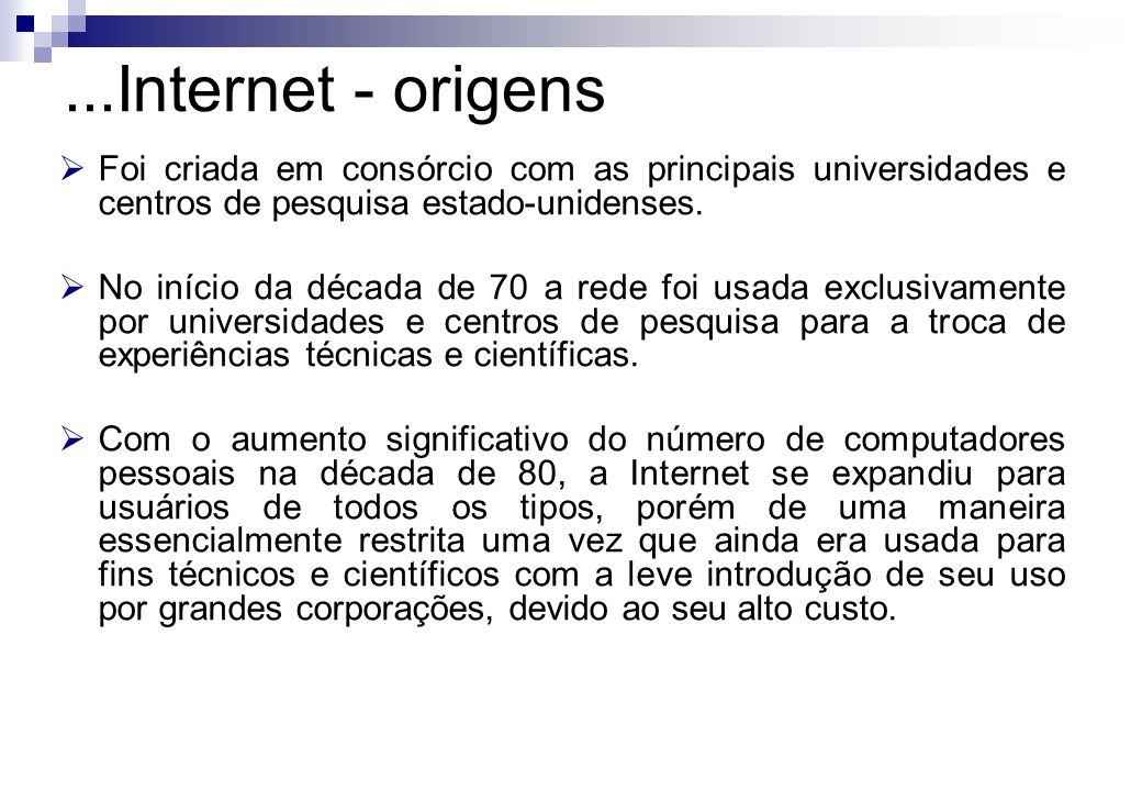 Foi criada em consórcio com as principais universidades e centros de pesquisa estado-unidenses. No início da década de 70 a rede foi usada exclusivame