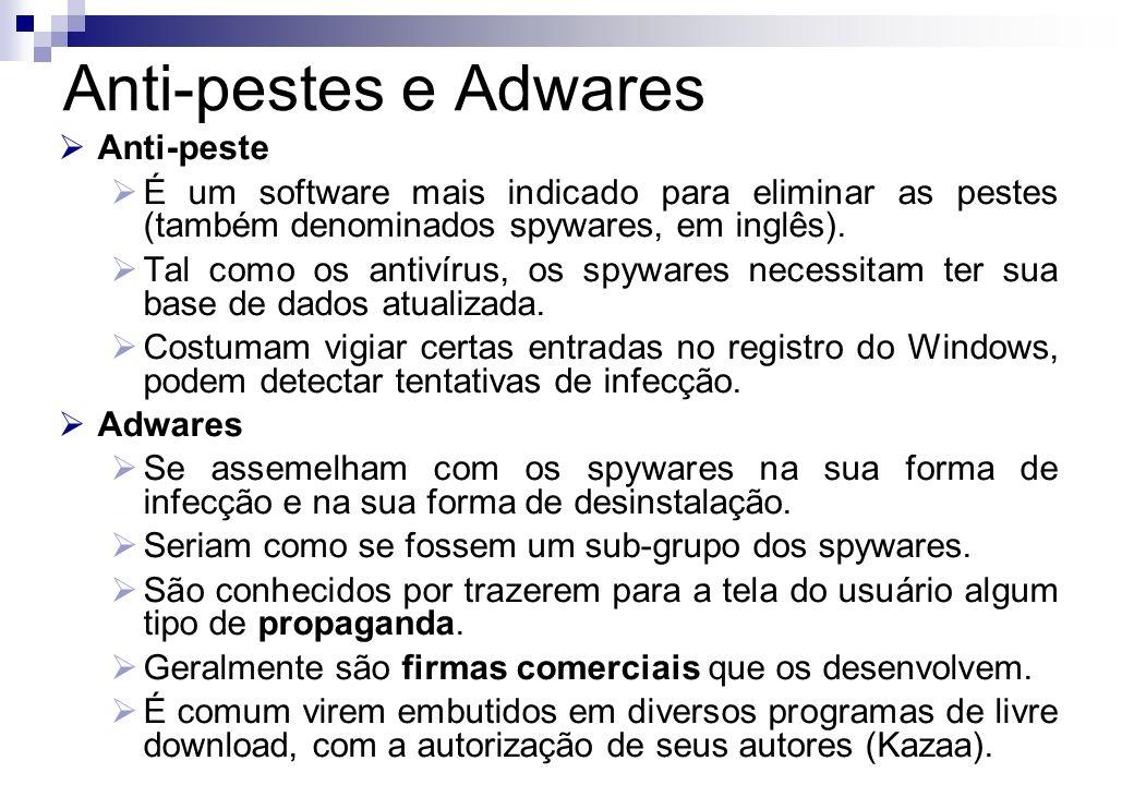 Anti-peste É um software mais indicado para eliminar as pestes (também denominados spywares, em inglês). Tal como os antivírus, os spywares necessitam