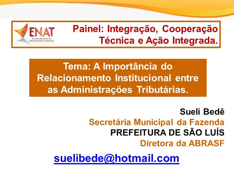 suelibede@hotmail.com Painel: Integração, Cooperação Técnica e Ação Integrada.