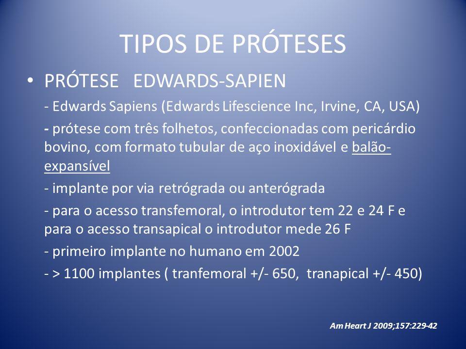 TIPOS DE PRÓTESES PRÓTESE EDWARDS-SAPIEN - Edwards Sapiens (Edwards Lifescience Inc, Irvine, CA, USA) - prótese com três folhetos, confeccionadas com