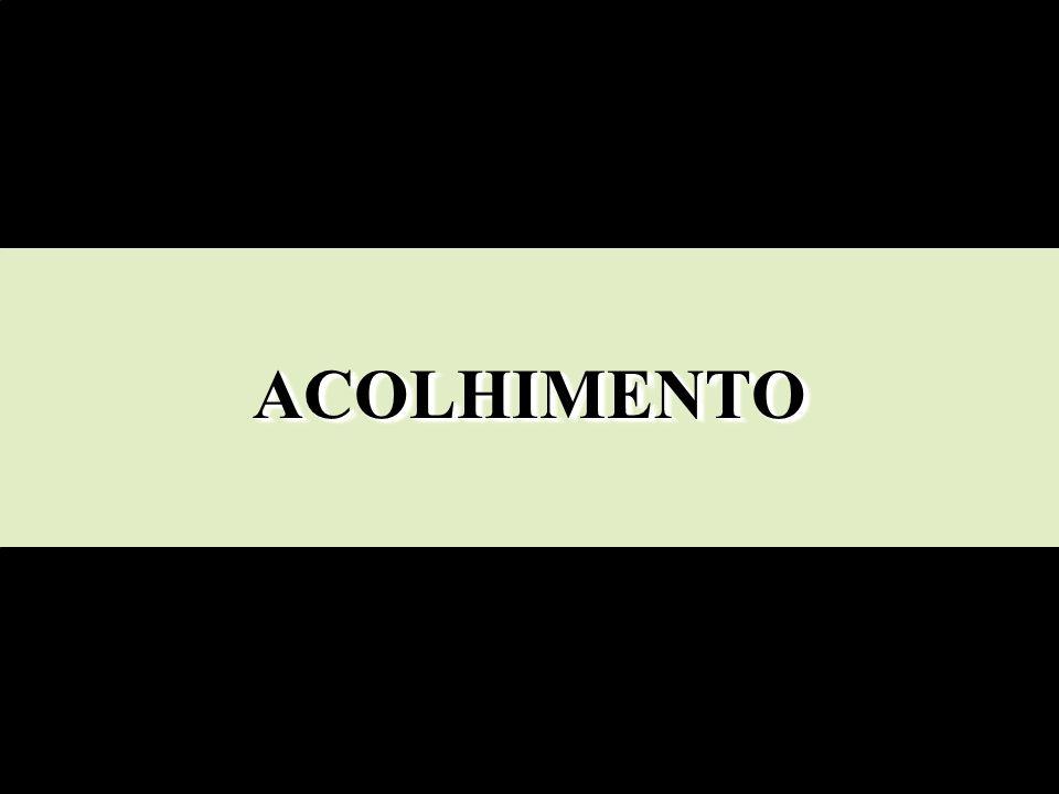 ACOLHIMENTOACOLHIMENTO