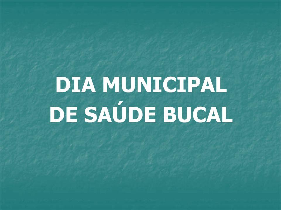 DIA MUNICIPAL DE SAÚDE BUCAL