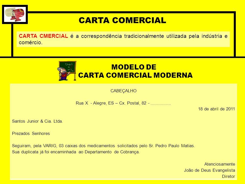 CARTA COMERCIAL CARTA CMERCIAL é a correspondência tradicionalmente utilizada pela indústria e comércio.